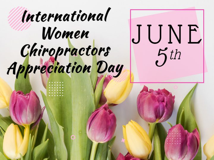 June 5th marks the National Women Chiropractors Appreciation Day.